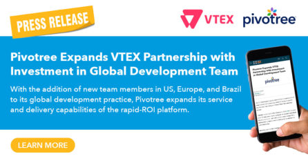Pivotree Expands VTEX Partnership with Investment in Global Development Team